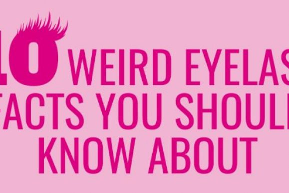 10 Weird Eyelash Facts You Should Know About